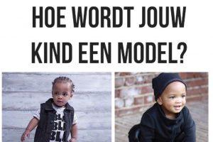 Hoe wordt jouw kind model?